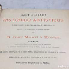 Libros antiguos: ESTUDIOS HISTÓRICO-ARTÍSTICOS RELATIVOS A VALLADOLID POR JOSÉ MARTÍ Y MONSÓ 1898 A 1901. Lote 176982728