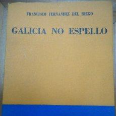 Libros antiguos: GALICIA NO ESPELLO 1954 FRANCISCO FERNANDEZ DEL RIEGO EDICIONES GALICIA DEL CENTRO GALLEGO DE BBAA. Lote 176985314