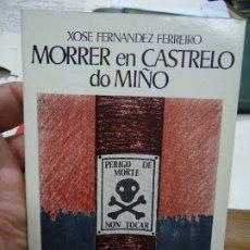 Libros antiguos: MORRER EN CATRELO DO MIÑO 1978 XOSE FERNANDEZ FERREIRO 1ª EDIC. CON 79 PAGINAS EDICIOS DO CASTRO . Lote 176996112