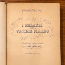 Libros antiguos: I PALAZZI DELLA VECHIA MILANO(39€). Lote 177017520