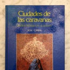 Libros antiguos: CIUDADES DE LAS CARAVANAS(33€). Lote 177017578
