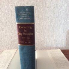 Libros antiguos: PIONEERONG IN BIG BUSSINES. Lote 177032602
