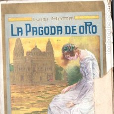 Libros antiguos: LUIGI MOTTA : LA PAGODA DE ORO (MAUCCI, C. 1925). Lote 177048530