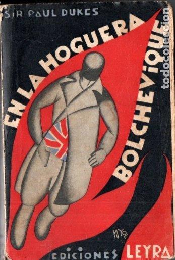 PAUL DUKES : EN LA HOGUERA BOLCHEVIQUE (LEYRA, 1930) (Libros Antiguos, Raros y Curiosos - Historia - Otros)