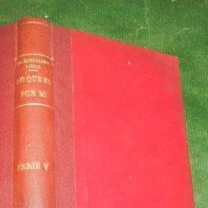 Libros antiguos: LO QUE SE POR MI (CONFESIONES DEL SIGLO). SERIE QUINTA (V) - EL CABALLERO AUDAZ ED.MUNDO LATINO 1922. Lote 177067398
