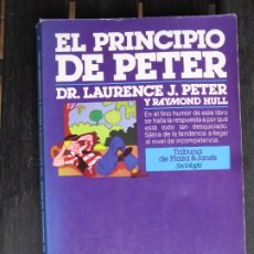Libri antichi: EL PRINCIPIO DE PETER - DR. LAURENCE - J. PETER - RAIMOND HULL - PLAZA JANES BOLSILLO. Lote 177084450