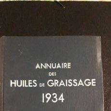 Libros antiguos: 1 ANUARIO DE ** ACEITES , LUBRICANTES . HUILES DE GRAISSAGE. PARIS ** AÑO 1934 . EN FRANCES. Lote 177128385