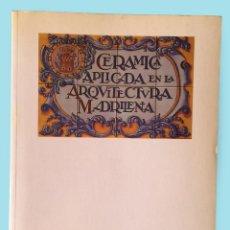 Libros antiguos: CERÁMICA APLICADA EN LA ARQUITECTURA MADRILEÑA DE ANTONIO PERLA. COMUNIDAD DE MADRID. Lote 177133747