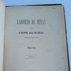 Libros antiguos: LABOREO DE MINAS, MANUEL MALO DE MOLINA. 2 TOMOS. TEXTO. 1889. W. Lote 177179440