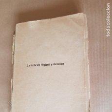 Libros antiguos: LA LECHE EN HIGIENE Y MEDICINA DR. LUIS MAÍZ BIBLIOTECA ESPAÑA MÉDICA VII . Lote 177193962