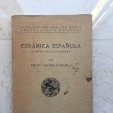 Libros antiguos: EMILIO CAMPS CAZORLA.CATALOGO MUSEO ARQUEOLOGICO NACIONAL: CERAMICA ESPAÑOLA 1936. Lote 177196583