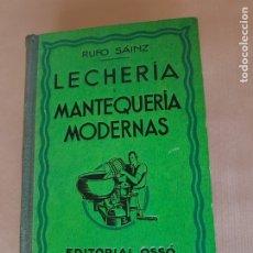 Libros antiguos: LECHERIA Y MANTEQUERIA MODERNAS. RUFO SAINZ. EDITORIAL OSSO, BARCELONA . Lote 177198264