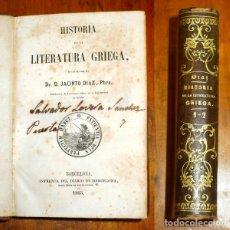 Libros antiguos: DÍAZ, JACINTO. HISTORIA DE LA LITERATURA GRIEGA. - 1865. Lote 177269392