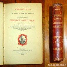 Libros antiguos: ALARCÓN, PEDRO ANTONIO DE. CUENTOS AMATORIOS (OBRAS DE D. PEDRO ANTONIO DE ALARCÓN. NOVELAS CORTAS... Lote 177276215