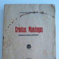 Libros antiguos: CRONICAS MANCHEGAS. COLECCION DE ARTICULOS PERIODISTICOS. EMILIO CORNEJO. 1921.. Lote 177297264