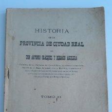 Libros antiguos: HISTORIA DE LA PROVINCIA DE CIUDAD REAL. ANTONIO BLAZQUEZ Y DELGADO AGUILERA. TOMO II. 1898.W. Lote 177302978