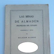 Libros antiguos: LS MINAS DE ALMADEN PROPIEDAD DEL ESTADO CONFERENCIA Y NOTAS, SALAZAR ALONSO. 1929. W. Lote 177303620