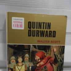 Libros antiguos: JOYAS LITERARIAS COLECCION HISTORIAS COLOR Nº 13 LIBRO DE 124 PAGINAS QUINTIN DURWARD - WALTER SCOTT. Lote 177318064