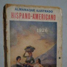 Libros antiguos: ALMANAQUE ILUSTRADO HISPANO AMERICANO. 1926. Lote 177337624