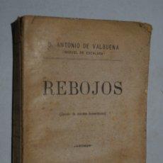 Libros antiguos: REBOJOS (ZURRÓN DE CUENTOS HUMORÍSTICOS) ANTONIO VALBUENA. 1901. Lote 177339230