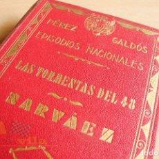 Libros antiguos: LAS TORMENTAS DEL 48 Y NARVÉZ - EPISODIOS NACIONALES - CUARTA SÉRIE - BENITO PÉREZ GALDÓS - 1930. Lote 177467105