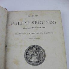 Livres anciens: L-2978. HISTORIA DE FELIPE SEGUNDO POR H.FORNERON. 1884.. Lote 177490389