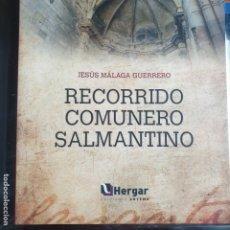 Libros antiguos: RECORRIDO COMUNERO SALMANTINO - JESUS MALAGA GUERRERO - HERGAR 2013 - AGOTADISIMO. Lote 177499390