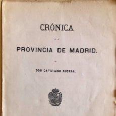 Libros antiguos: MADRID- CRONICA DE LA PROVINCIA DE MADRID- CAYETANO ROSELL 1.865. Lote 177499890