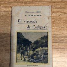 Libros antiguos: EL VIZCONDE DE CADIGNAN. EDUARDO DEL RIO. BIBLIOTECA ORBI. BARCELONA. PAGS: 116. Lote 177517150