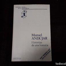 Libros antiguos: LIBRO - HISTORIAS DE UNA HISTORIA / MANUEL ANDÚJAR. Lote 177517380