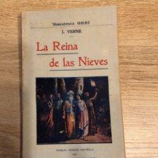 Libros antiguos: LA REINA DE LAS NIEVES. JULIO VERNE. BIBLIOTECA ORBI. BARCELONA, 1909. PAGS: 101. Lote 177517602