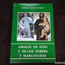 Libros antiguos: LIBRO - AMIGOS DE DIOS Y DE LOS POBRES MARGINADOS / ANTONIO SANCHIS CABANES. Lote 177517834
