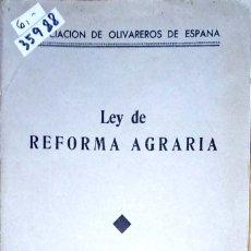 Libri antichi: 35988 - LEY DE REFORMA AGRARIA - ASOCIACION DE OLIVEROS DE ESPAÑA - AÑO 1932 . Lote 177566710