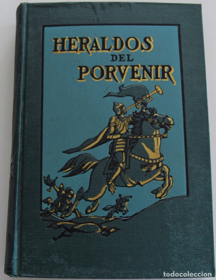 HERALDOS DEL PORVENIR - POR ASA OSCAR TAIT - SOCIEDAD INTERNACIONAL DE TRATADOS 1919 (Libros Antiguos, Raros y Curiosos - Historia - Otros)