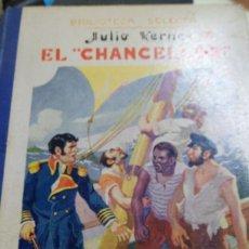 Libros antiguos: EL CHANCELLOR. JULIO VERNE SOPENA. 1935. Lote 177607690