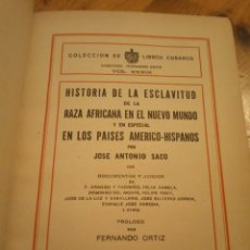 Libros antiguos: HISTORIA DE LA ESCLAVITUD DE LA RAZAS AFRICANA JOSÉ ANTONIO SACO LA HABANA, 1938 CUBA(COMPLETO). Lote 177622395