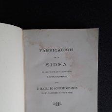 Libros antiguos: LA FABRICACIÓN DE LA SIDRA EN EUSKADI. SU HISTORIA. SU TRADICIÓN. MAQUINARÍA PARA SU PRODUCCIÓN.. Lote 177664405