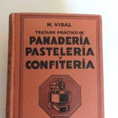 Libros antiguos: TRATADO PRÁCTICO DE PANADERÍA, PASTELERÍA Y CONFITERÍA. NOCIONES DE MOLINERÍA M VIDAL 2ª ED AÑO 1941. Lote 177673477
