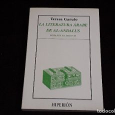 Livres anciens: LIBRO - LA LITERATURA ÁRABE DE AL-ANDALUS DURANTE EL SIGLO XI / TERESA GARULO. Lote 177728292