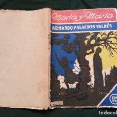 Libros antiguos: MARTA Y MARIA - ARMANDO PALACIOS VALDES - EDITORIAL ESTAMPA. Lote 177733637