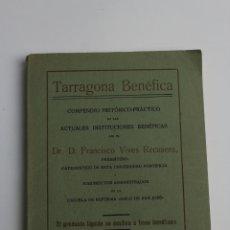 Libros antiguos: L-2920. TARRAGONA BENEFICA, POR D. FRANCISCO VIVES RECASENS. 1929.. Lote 177796889