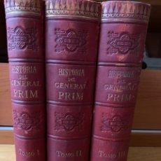 Libros antiguos: L- HISTÓRIA DEL GENERAL PRIM, TOMO I, II, III. Lote 177813830