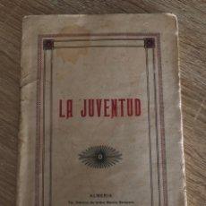 Livres anciens: LA JUVENTUD. ALMERIA, 1923. PAGS: 142. MEDIDAS APROXIMADAS: 19.5 X 12.5 CM. Lote 177830969