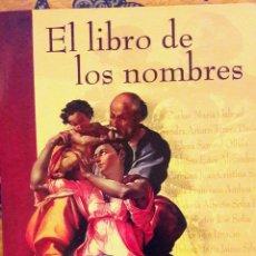 Libros antiguos: LIBRO DE LOS NOMBRES. GRAN FORMATO. LIBSA EDICIÓN ESPECIAL PARA VIPS. RARO. Lote 177838762