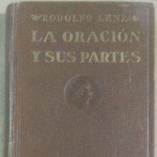Libros antiguos: RODOLFO LENZ, LA ORACIÓN Y SUS PARTES, PUBLICACIONES DE LA REVISTA DE FILOLOGÍA ESPAÑOLA, MADRID, 19. Lote 177944923