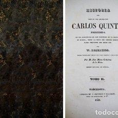 Libros antiguos: ROBERTSON, WILLIAM. HISTORIA DEL REINADO DEL EMPERADOR CARLOS QUINTO. TOMO II (DE CUATRO). 1839.. Lote 177989503
