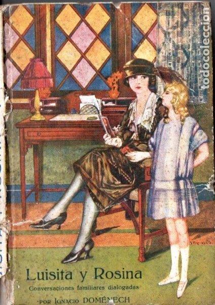 IGNACIO DOMENECH : LUISITA Y ROSINA (BONET, S.F.) CONVERSACIONES DIALOGADAS DE COCINA Y REPOSTERÍA (Libros Antiguos, Raros y Curiosos - Cocina y Gastronomía)