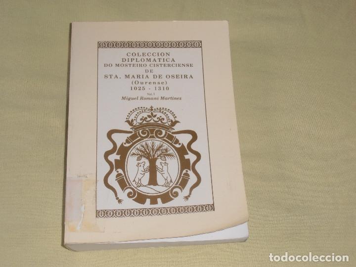 COLECCIÓN DIPLOMÁTICA DO MOSTEIRO CISTERCIENSE DE STA. MARÍA DE OSEIRA (OURENSE) VOL 1 (Libros Antiguos, Raros y Curiosos - Historia - Otros)