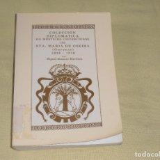 Libros antiguos: COLECCIÓN DIPLOMÁTICA DO MOSTEIRO CISTERCIENSE DE STA. MARÍA DE OSEIRA (OURENSE) VOL 1. Lote 178148680