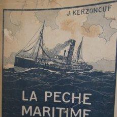 Libros antiguos: ## LA PECHE MARITIME # LA PESCA MARITIMA #SON EVOLUTION EN FRANCE & A L' ETRANGER # AÑO 1917 # . Lote 178183833